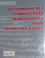 Dictionnaire des compositeurs francophones pour orchestres à vent | Schmitt, Michel