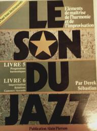 Le son du jazz : éléments de maîtrise de l'harmonie et de l'improvisation. Livre 2, les accords et leurs renversements | Sebastian, Derek
