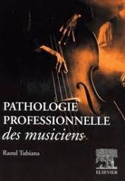 Pathologie professionnelles des musiciens | Tubiana, Raoul (19..-....) - chirurgien