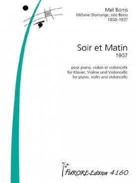Soir, matin : pour violon, violoncelle et piano | Bonis, Mélanie (1858-1937)