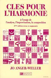 Clés pour l'harmonie : à l'usage de l'ananlyse, l'improvisation, la composition | Anger-Weller, Jo