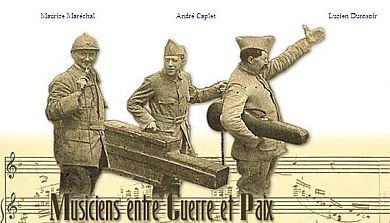 Musiciens entre guerre et paix : [André Caplé, Lucien Durosoir, Maurice Maréchal] | M.e.G.e.P.