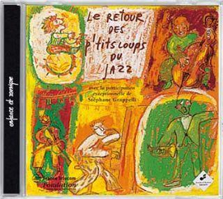Le retour des p'tits loups du jazz : avec la participation exceptionnelle de Stéphane Grapelli | Caillard, Olivier
