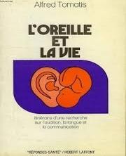 L' Oreille et la vie : itinéraire d'une recherche sur l'audition, la langue et la communication | Tomatis, Alfred A.