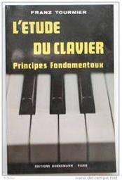 L' étude du clavier : principes fondamentaux   Tournier, Franz