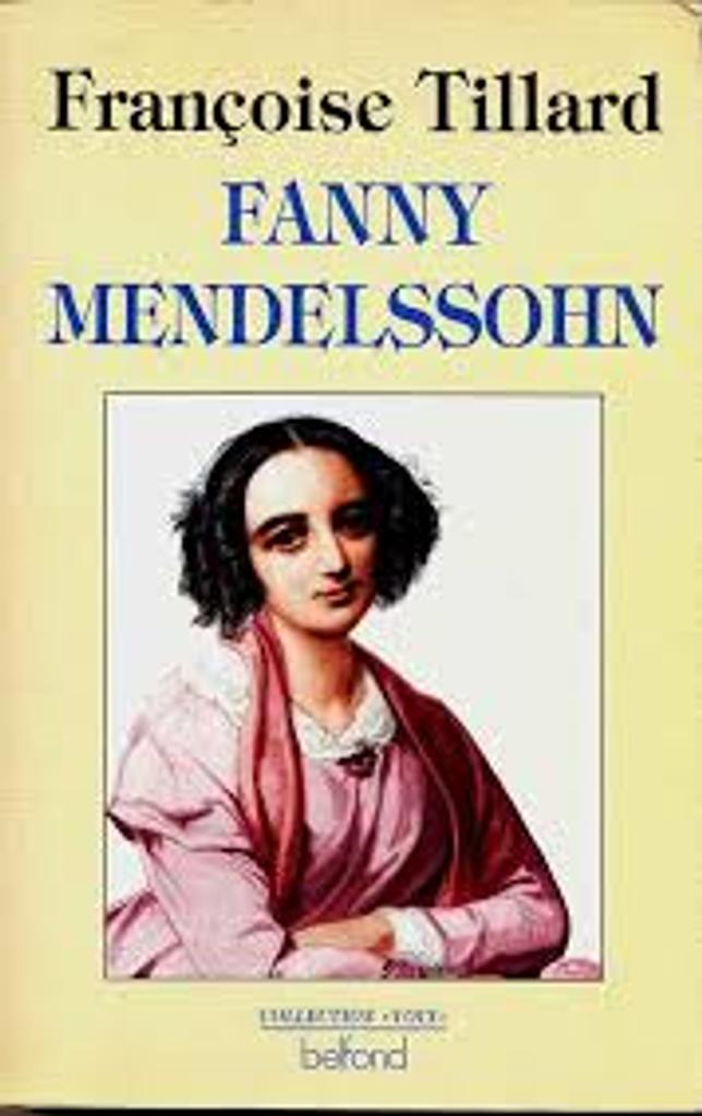 Fanny Mendelssohn | Tillard, Françoise