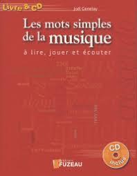 Les| mots simples de la musique : à lire, jouer et écouter | Genetay, Joël