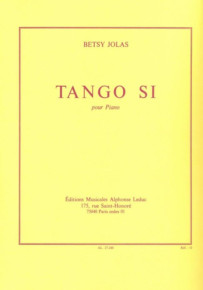 Tango si : pour piano | Jolas, Betsy (1926-)