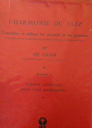 L' harmonie du jazz. Volume 1, connaître et utiliser les accords et les gammes | Gilson, Jef
