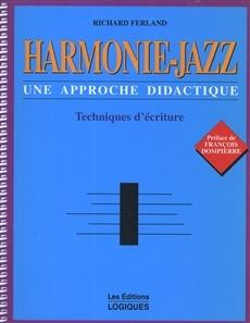 Harmonie-jazz : une approche didactique : techniques d'écriture | Ferland, Richard