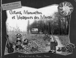 Gitans, Manouches et Voyageurs des Marais : Un livre de l'école des Marais |