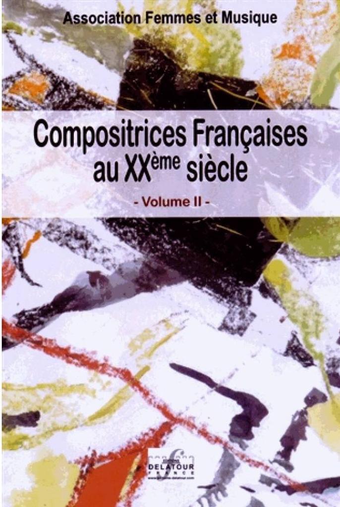 Compositrices françaises au XXe siècle. Volume II | Association Femmes et musique. Auteur