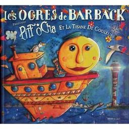 Pitt Ocha et la tisane de couleurs   Les Ogres de Barback