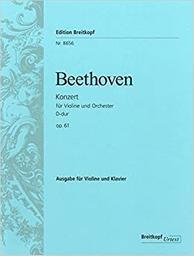 Konzert für Violine, und Orchester D-dur op. 61 | Beethoven, Ludwig van (1770-1827)