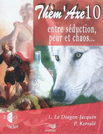 Entre séduction, peur et chaos... | Le Diagon-Jacquin, Laurence. Auteur
