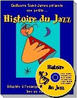 Histoire du jazz : 5 compositions adaptées à l'enseignement de la flûte à bec ou autres instruments en ut | Saint-James, Guillaume. Auteur. Compositeur