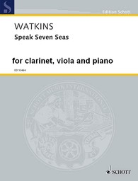 Speak seven seas : for clarinet, viola and piano | Watkins, Huw (1971-)