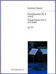 Streichquartett Nr 2 d-moll op. 26 | Busoni, Ferruccio (1866-1924)