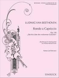 Rondo a capriccio op. 129 : Die Wut über den verlorenen Groschen | Beethoven, Ludwig van (1770-1827)