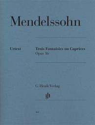 Trois fantaisies ou caprices Opus 16 | Mendelssohn-Bartholdy, Felix (1809-1847)