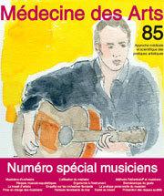 Médecine des arts : approche médicale et scientifique des pratiques artistiques. 85 mai 2018, numéro spacial musiciens |