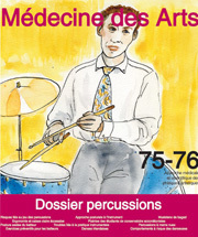 Médecine des arts : approche médicale et scientifique des pratiques artistiques. 75-76 décembre 2013, dossier percussions |