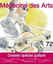Médecine des arts : approche médicale et scientifique des pratiques artistiques. 72 avril 2012, dossier spécial guitare |