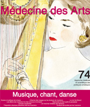 Médecine des arts : approche médicale et scientifique des pratiques artistiques. 74 mai 2013, musique, chant, danse |