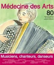 Médecine des arts : approche médicale et scientifique des pratiques artistiques. 80 décembre 2015, musiciens, chanteurs, danseurs |