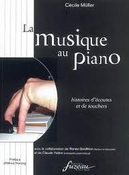 La musique au piano : histoires d'écoutes et de touchers | Müller, Cécile. Auteur