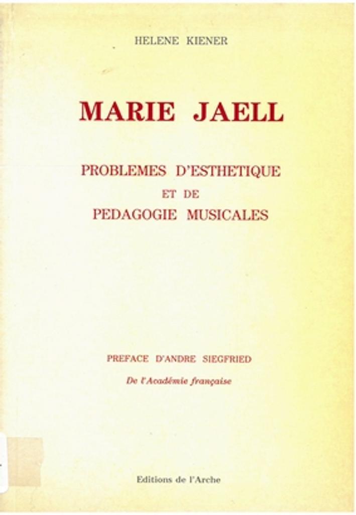 Marie Jaëll : 1846-1925 : problèmes d'esthétique et de pédagogie musicales | Kiener, Hélène (18..-19..). Auteur