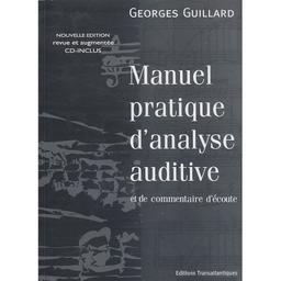 Manuel pratique d'analyse auditive et de commentaire d'écoute | Guillard, Georges. Auteur