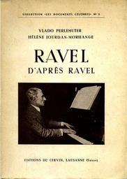 Ravel d'après Ravel | Perlemuter, Vlado (1904-2002). Auteur