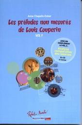 Les préludes non mesurées de Louis Couperin. Vol 1 |