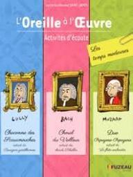 L'oreille à l'œuvre : activités d'écoute : les Temps modernes : [cycles 2 et 3, collège]   Saint-James, Guillaume (1967-....). Auteur