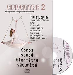 Epicentre 2 : corps, santé, bien-être, sécurité : musique, arts plastiques, EPS, français, géographie, histoire, langues étrangères, mathématiques, SVT... | Lugdivine
