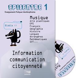 Epicentre 1 : information, communication, citoyenneté : musique, arts plastiques, EPS, français, géographie, histoire, langues étrangères, mathématiques, SVT... | Lugdivine