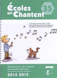 Écoles qui chantent : répertoire de chants de la maternelle à l'élémentaire : textes, partitions, exploitations pédagogiques. 35 : 2014-2015 |