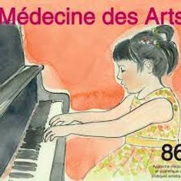 Médecine des arts : approche médicale et scientifique des pratiques artistiques. 86 décembre 2018, numéro spécial musiciens |