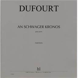An Schwager Kronos : pour piano | Dufourt, Hugues (1943-....)