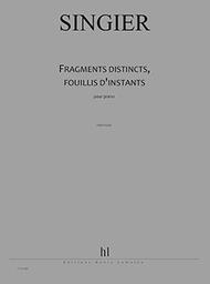 Fragments distincts, fouillis d'instants : pour piano  | Singier, Jean-Marc (1954-)