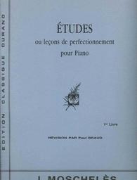 Etudes ou Leçons de perfectionnement Op. 70 : pour piano. 2d livre | Moscheles, Ignaz (1794-1870)