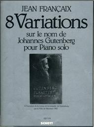 8 variations sur le nom de Johannes Gutenberg : pour piano solo | Françaix, Jean (1912-1997)