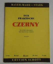 Der praktische Czerny : choix d'exercices et d'études de la totalité de l'oeuvre de Charles Czerny classés systématiquement par ordre de difficulté. [Vol.] III   Czerny, Carl (1791-1857)