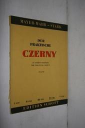 Der praktische Czerny : choix d'exercices et d'études de la totalité de l'oeuvre de Charles Czerny classés systématiquement par ordre de difficulté. [Vol.] IV | Czerny, Carl (1791-1857)