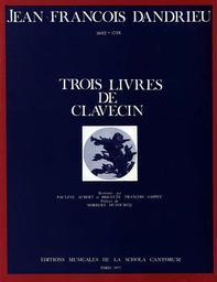 Trois livres de clavecin | Dandrieu, Jean-François (1682-1738)