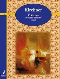Präludien opus 9 piano | Kirchner, Theodor (1823-1903)