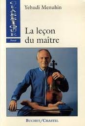 La leçon du maître | Menuhin, Yehudi (1916-1999). Auteur
