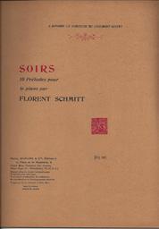 Soirs : 10 préludes pour piano | Schmitt, Florent (1870-1958)