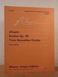 Etudes op. 25, trois nouvelles études   Chopin, Frédéric (1810-1849)